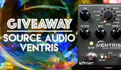 #pyrmaxe #SourceAudioVentris #Reverb #music #instruments #guitars #sweepstakes #contests