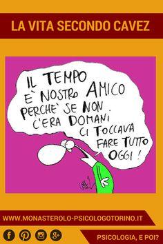 La vita secondo #Cavez: La dimensione del tempo. Sarcasm Humor, I Laughed, Have Fun, Good Things, Funny, Pulley, Psicologia, Photos, Humor