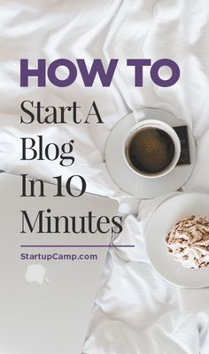 How to Start a Blog in 10 Minutes!