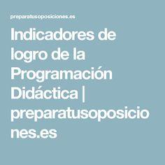 Indicadores de logro de la Programación Didáctica | preparatusoposiciones.es