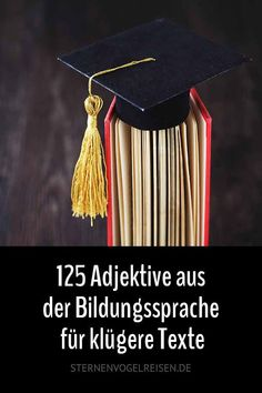 125 adjectives from the educational language for wiser texts - Deutsch - New education Characteristics Words, Mit Dativ, Supplemental Health Insurance, German Language Learning, German Words, Health Care Reform, Learn German, Primary Education, New Words