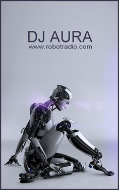 The Robot DJ AURA Image brought to you courtesy of www.robotradio.com | Cosmic Streams of Consciousness