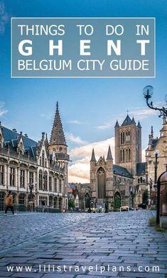 City guide - what to do in ghent, belgium - best things - highlights. European Destination, European Travel, Places To Travel, Travel Destinations, Ghent Belgium, Visit Belgium, Brussels Belgium, Travel Europe Cheap, Reisen In Europa
