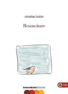 Prezzi e Sconti: #Resuscitare  ad Euro 5.99 in #Christian bobin #Book biografie