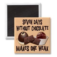 7 Days without DARK Chocolate...Makes One Weak...LOL