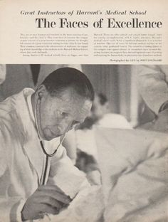 1962 HARVARD MEDICAL SCHOOL vintage magazine article ~ The Faces of Excellence ~ Great Instructors of Harvard's Medical School - The Faces of Excellence in the Rigors of Education - They are at once learners and teachers in the most exacting of ...