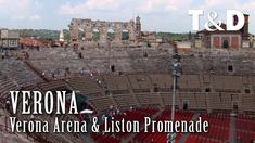 Verona Arena & Liston Promenade - Verona Tourism Guide - Italy - Travel ...