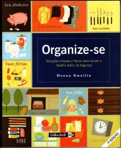 Organize sem Frescuras | Rafaela Oliveira » Arquivos » Meus livros de organização preferidos e quem não podem faltar em casa