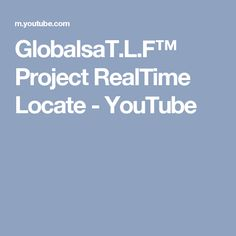 GlobalsaΤ.L.F™ Project RealTime Locate - YouTube
