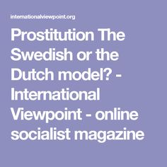 Prostitution The Swedish or the Dutch model? Amsterdam, Dutch, Magazine, Model, Dutch Language, Warehouse, Magazines