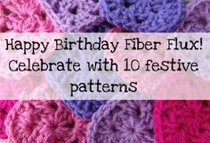 Happy Birthday Fiber Flux!  10 free patterns full of fun happy color!