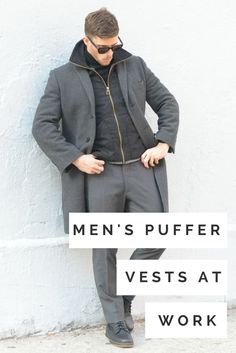 Puffer jackets and vests. We all know (and love) this sporty staple with casual looks during the colder months, but recently it's been especially interesting to see a puffer styled in a sleek office outfit. Now, does that mean swapping a blazer for your hi-tech ski jacket or throwing your Nike running vest under a suit? Not exactly. Luckily, it is that simple to incorporate puffers into your work wardrobe – with a few key styling tips.