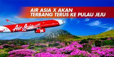 AirAsia X Flies Into Jeju Island.     AirAsia X made its maiden entry to the South Korean island of Jeju yesterday following the successful landing of flight D7 501 on Airbus A330-300 at Jeju International Airport.     The low-cost carrier became the only