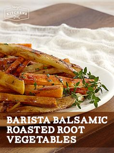 Barista Balsamic Roasted Root Vegetables: Drizzle Girard's Balsamic ...