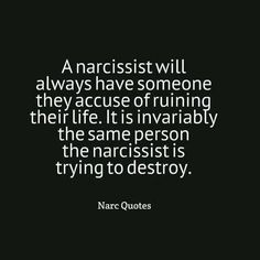 A narcissist will always have someone they accuse of ruining their life. It is inevitably the same person the narcissist is trying to destroy. Narcissistic People, Narcissistic Mother, Narcissistic Behavior, Narcissistic Abuse Recovery, Narcissistic Sociopath, Narcissistic Personality Disorder, Narcissistic Characteristics, Codependency Recovery, Abusive Relationship