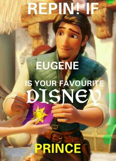 REPIN IF EUGENE IS YOUR FAVOURITE DISNEY PRINCE!!@rodemarais for more