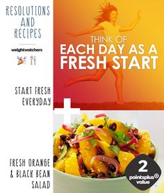 2015 Resolution Recipes #3: Start Fresh Everyday + Orange-Cilantro Black Bean Salad. Add some fresh citrus fruit to your day with this 2 PointsPlus simple salad. Oranges are famous for their Vitamin C, but they also help protect skin, regulate high blood pressure, has potassium good for the heart, and helps lower cholesterol.