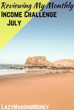 Curious to see how my July income report went? Here's how I did in July!