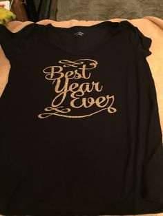 New Year's Eve shirt cut in the cricut explore air then ironed on
