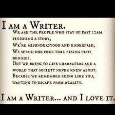 I Am A Writer #Writer #Writing #Writers #Author #Poet #Screenwriter #Playwright #Literature #LiteratureBitch #Quote