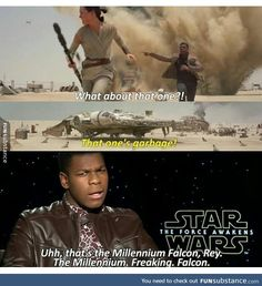 Uh, that's the Millennium Falcon, Rey. Finn from Star Wars The Force Awakens Reylo, Geeks, Star Wars Personajes, Star War 3, The Force Is Strong, Bad Feeling, Star Wars Humor, Millennium Falcon, Love Stars