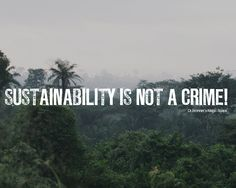 SUSTAINABILITY IS NOT A CRIME!  Dr.Bronner´s Magic Soaps www.drbronner.de