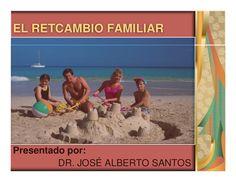 RETCAMBIO FAMILIAR VS EL CEMENTERIO DEL DIVORCIO by Dr.Jose A Santos. +4500 contactos via slideshare