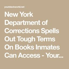 New York Department of Corrections Spells Out Tough Terms On Books Inmates Can Access - Your Black World