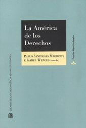 La América de los derechos.     Centro de Estudios Políticos y Constitucionales, 2016
