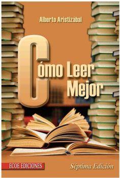 Descarga Libro Como leer mejor – Alberto Aristizabal – PDF – Español  http://helpbookhn.blogspot.com/2014/07/como-leer-mejor-alberto-aristizabal-pdf.html