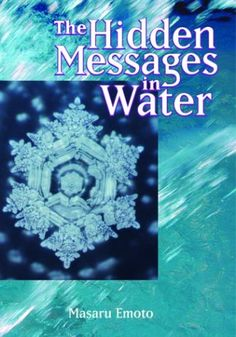 hidden messages in water from Masaru Emoto, shift the way you think about the world, and yourself.  Very interesting book.  Words are so important. Easy read. Fascinating. It will change the way you think in a positive way for yourself, others, and your environment. Awesome!