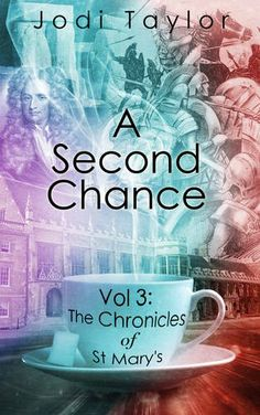 A Second Chance (The Chronicles of St. Mary's, Book 3) by Jodi Taylor | Accent Press Ltd | March 19, 2015