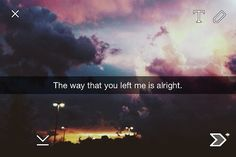 ❝the way that you left me is alright.❞ her face fell, tears rolling down her face now. it's not alright, you broke me. Snapchat Captions, Snapchat Quotes, Snapchat Ideas, Snapchat Art, Aesthetic Captions, Aesthetic Words, Snap Quotes, Cute Quotes, Songs About Girls