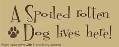 Pet STENCIL Spoiled Rotten DOG Puppy Paw Print Family Home Kennel Decor Signs