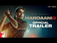 After the success of Mardaani, Rani Mukerji is back with the sequel of her cop heroic thriller. This time around, Rani's character Shivani is stuck in the web o Latest Movies, New Movies, Watch Movies, Bollywood Cinema, Bollywood Gossip, Bollywood Fashion, New Hindi Songs, Hindi Movie, Yash Raj Films