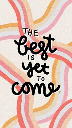 Quotes Discover The best is yet to come quote iPhone wallpaper / Callie Danielle Art Bedroom Wall Collage, Photo Wall Collage, Picture Wall, Cute Picture Quotes, Motivacional Quotes, Words Quotes, Bible Quotes, Lady Quotes, Sayings