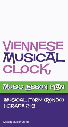 Viennese Musical Clock | Free Music Lesson Plan (Rondo Form) - http://makingmusicfun.net/htm/f_mmf_music_library/viennese-musical-clock-lesson.htm