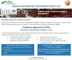 Protein Discovery Summit 2015   SciDocPublishers Media Partnership with Global Technology Community(GTCbio)  organised by GTCbio  Conferences Dates : 22-23 October, 2015 Venue : Boston, MA,USA