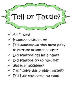Rachel we haven't talked about this lately this might be worth posting next year on the first day of school.  Telling Vs. Tattling Activity Pack