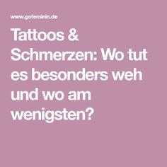 Tattoos & Schmerzen: Wo tut es besonders weh und wo am wenigsten?