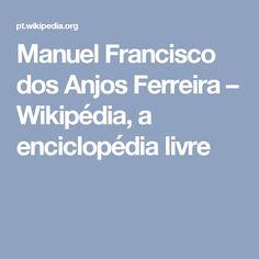 Manuel Francisco dos Anjos Ferreira – Wikipédia, a enciclopédia livre