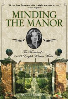 Perfect for fans of Downton Abbey: Mollie Moran shares the stories of her evocative life as the maid for a wealthy English gentleman. Filled with mouthwatering recipes and thrilling tales — from her secret romance with a brooding footman, to her rise from the scullery to the kitchen.