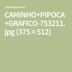 CAMINHO+PIPOCA+GRAFICO-753211.jpg (375×512)