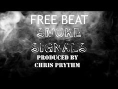 FREE RAP BEAT - SMOKE SIGNALS - PRODUCED BY CHRIS PRYTHM (WITH DL LINK)