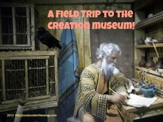 field trip to The Creation Museum in KY.