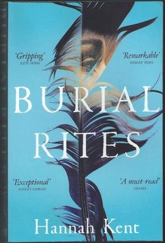 Burial Rites: Amazon.co.uk: Hannah Kent:SHORTLISTED FOR THE BAILEYS WOMEN'S PRIZE FOR FICTION 2014. SHORTLISTED FOR THE 2013 GUARDIAN FIRST BOOK AWARD.Northern Iceland, 1829.A woman condemned to death for murdering her lover.A family forced to take her in.  A priest tasked with absolving h