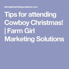 tips for attending cowboy christmas