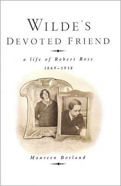 Maureen Borland - Wilde's devoted friend - Queen Anne Press; First Edition edition (1990) Oscar Wilde, Reading Books, Books To Read, Robert Ross, Biographies, Queen Anne, Comedians, Les Oeuvres, History