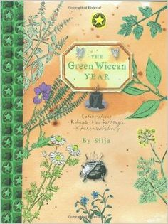 """Witch Library:  #Witch #Library ~ """"The Green Wiccan Year: Celebrations, Rituals, Herbal Magic, Kitchen Witchery,"""" by Silja."""