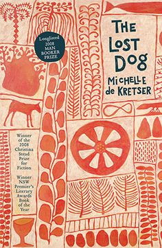The Lost Dog - Michelle de Kretser - 9781741756067 - Allen & Unwin - Australia